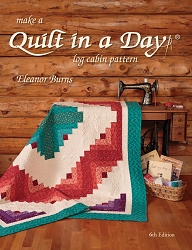 Make a Quilt in a Day Log Cabin Book by Eleanor Burns