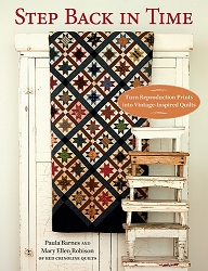 Step Back in Time Book  by Paula Barnes and Mary Ellen Robison of Red Crinoline Quilts