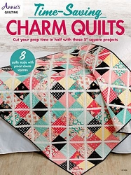 Annie's Time Saving Charm Quilts