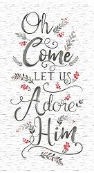 Oh Come Let Us Adore Him Panel C7857-WHT