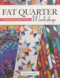 Fat Quarter Workshop by Stephanie Soebbing